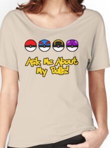 Ask Me About My Balls! Women's Relaxed Fit T-Shirt