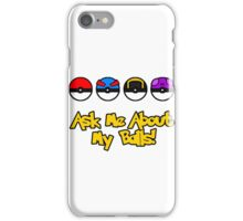 Ask Me About My Balls! iPhone Case/Skin