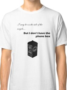 I don't have the phone box (Black) Classic T-Shirt