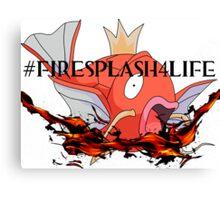 #FireSplash4Life Canvas Print