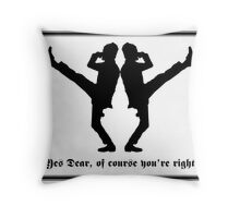 Yes Dear - of course you're right [English] D1 Throw Pillow