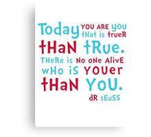 Dr Seuss - Today you are YOU Canvas Print