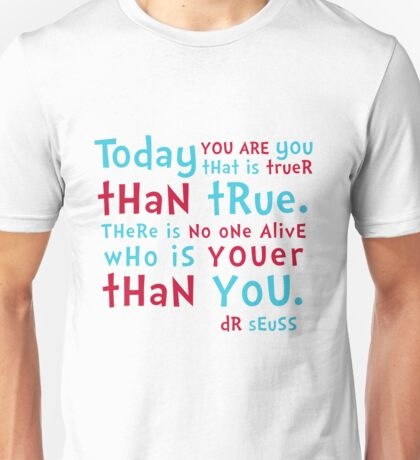 Dr Seuss - Today you are YOU Unisex T-Shirt