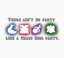 Ain't no party like a Chaos God Party! by herbertron