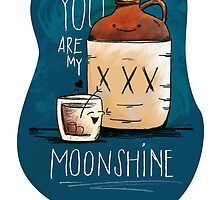 You are my moonshine by MichaelaSue