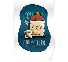 You are my moonshine Poster