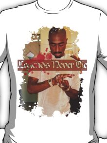 Legends Never Die (2pac) 2 T-Shirt