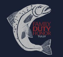 Game of Thrones … Family Duty Honor … Tully by OliveB