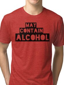 May Contain Alcohol | Blackout Shirts Tri-blend T-Shirt