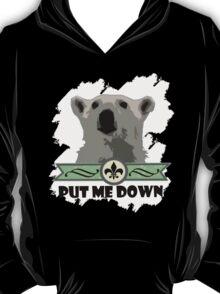 Put Me Down T-Shirt