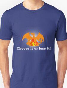 Choose it or lose it! T-Shirt