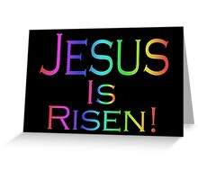 Jesus Is Risen! (rainbow/black) Greeting Card