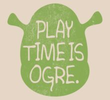 PLAY TIME IS OGRE (SHREK) by PixelStampede