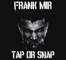 Frank Mir … Tap or Snap by OliveB