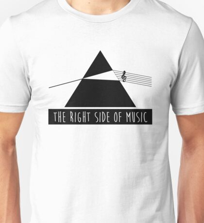 The Right Side Of Music Unisex T-Shirt