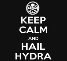 KEEP CALM AND HAIL HYDRA  by TeeHut