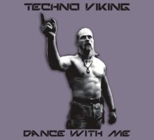 Techno Viking … Dance with Me by OliveB