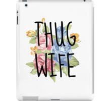 Thug wife one off iPad Case/Skin