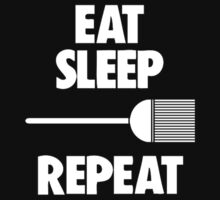 Eat, Sleep, Sweep, Repeat by mabernathy1886