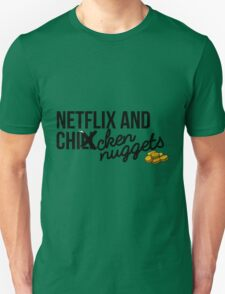 Netflix and Chicken Nuggets Unisex T-Shirt