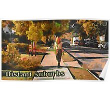 Distant suburbs Poster