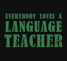 EVERYBODY LOVES A LANGUAGE TEACHER Kids Tee