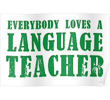 EVERYBODY LOVES A LANGUAGE TEACHER Poster