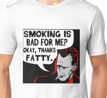 Thanks Fatty! Unisex T-Shirt