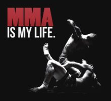 MMA (mixed martial arts) is my life by RobertKShaw