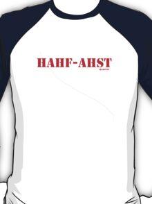 Hahf-Ahst T-Shirt