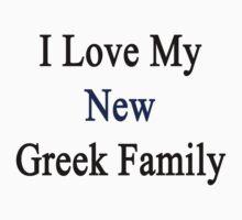 I Love My New Greek Family  by supernova23