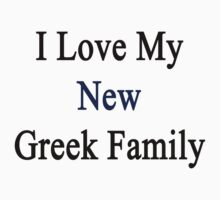 I Love My New Greek Family  by supernova23