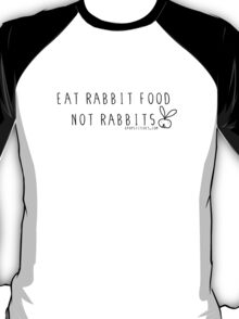 Eat rabbit FOOD not rabbits! Vegetarian vegan shirt T-Shirt