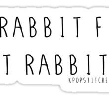 Eat rabbit FOOD not rabbits! Vegetarian vegan shirt Sticker