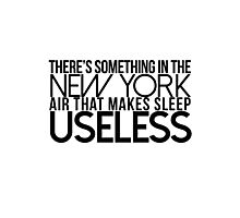 There's Something In The New York Air That Makes Sleep Useless Photographic Print