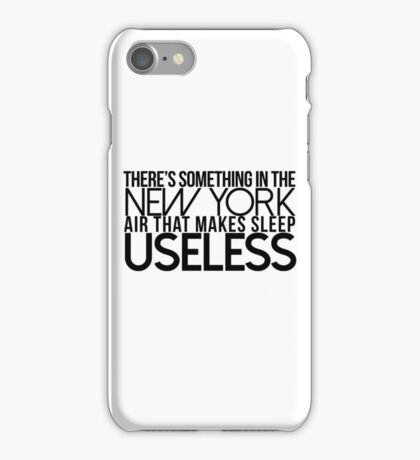 There's Something In The New York Air That Makes Sleep Useless iPhone Case/Skin