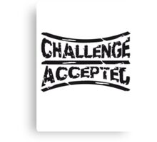Stempel Challenge Accepted Canvas Print