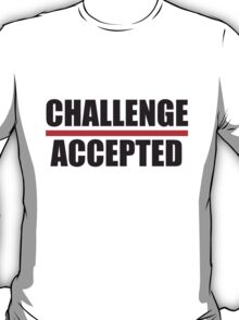 Design Challenge Accepted T-Shirt