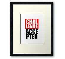 Cool Challenge Accepted Text Design Framed Print