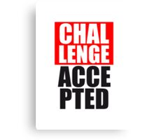 Cool Challenge Accepted Text Design Canvas Print
