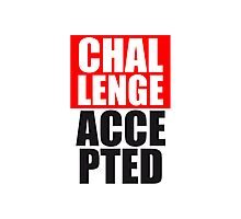 Cool Challenge Accepted Text Design Photographic Print
