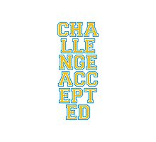 Cool Challenge Accepted Logo Photographic Print