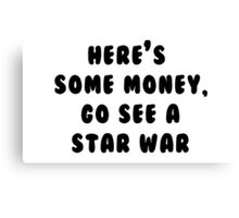 Go See A Star War Canvas Print