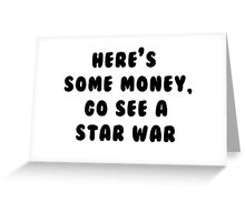 Go See A Star War Greeting Card