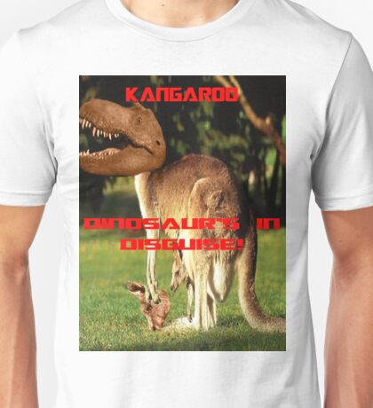 Kangroos, Dinosaur's in Disguise! Unisex T-Shirt