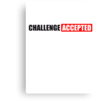 Challenge Accepted Text Design Canvas Print