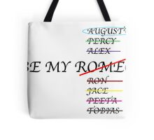 Be my Romeo- NOT I want Augustus Waters  Tote Bag