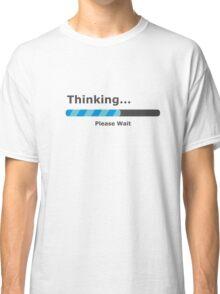 Thinking Please Wait Bar Classic T-Shirt