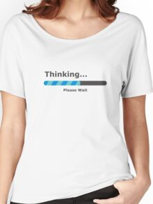 Thinking Please Wait Bar Women's Relaxed Fit T-Shirt