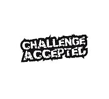 Challenge Accepted Stempel Design Photographic Print